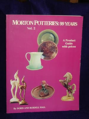 Morton's Potteries: 99 years. Volume II: 1877-1976. A HistoricalSketch, Product Identification...