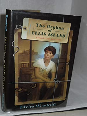 The Orphan Of Ellis Island: A Time-travel Adventure. SIGNED by author: Woodruff, Elvira.