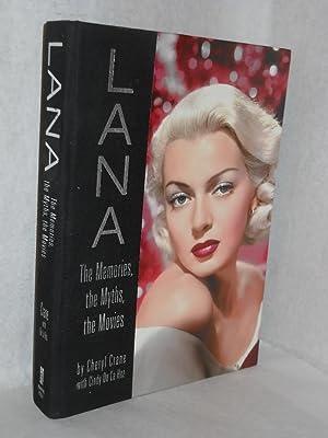 LANA: The Memories, the Myths, the Movies. SIGNED by author: Crane, Cheryl; De La Hoz, Cindy