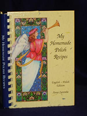 My Homemade Polish Recipes [English/Polish Edition]: Zaremba, Anna