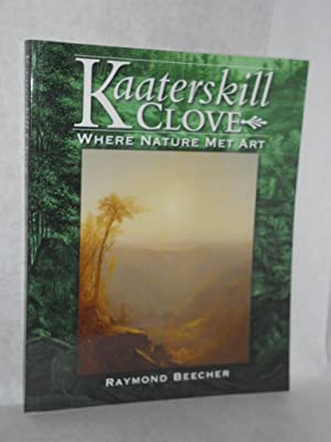 Kaaterskill Clove: where nature met art. SIGNED: Beecher, Paymond