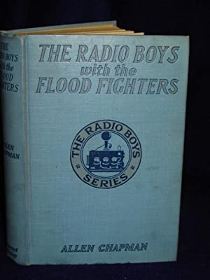 The Radio Boys with the Flood Fighters or Saving the City in theValley [The Radio Boys series]: ...