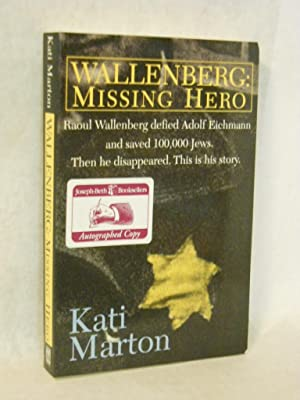 Wallenberg: Missing Hero. SIGNED by author: Marton, Kati.