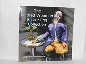 The Mildred Vrooman Easter Egg Collection. SIGNED by author: Heyman, Joseph and Berna