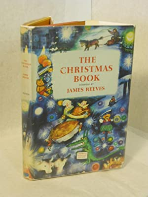 The Christmas Book: Reeves, James, compiler.