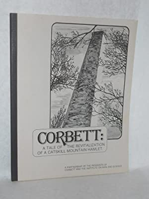 Corbett: a tale of the revitaization of a Catskill mountain hamlet. SIGNED by author: Rehberg, ...