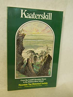 Kaaterskill: From the Catskill Mountain House to the Hudson River School. SIGNED by author: ...