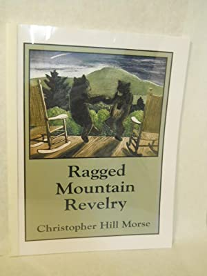 Ragged Mountain Revelry. SIGNED by author: Morse, Christopher Hill