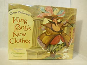 King Bob's New Clothes: Deluise, Dom.