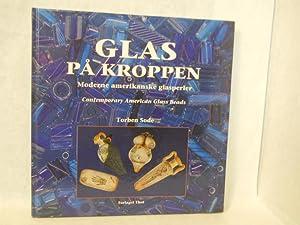 Glas Pa Kroppen: moderne amerikanske glasperler/ Comtemporary American Glass Beads. SIGNED by ...
