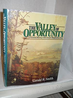 The Valley of Opportunity: a pictorial history of the greater Binghamton area. SIGNED by author: ...