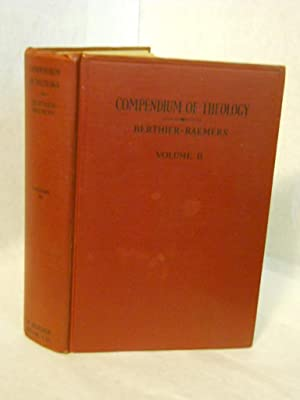 Compendium of Theology: comprising the essential doctrinal points.Volume II: Berthier, The Very ...