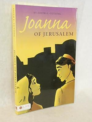 Joanna of Jerusalem. SIGNED by author: Cutting, Edith E.