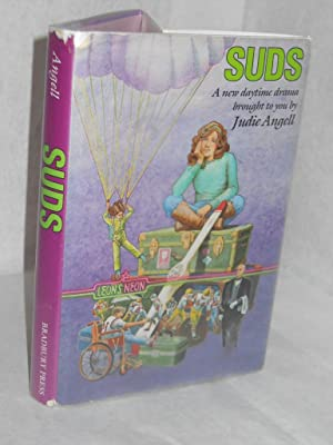 Suds: a new daytime drama. SIGNED by author: Angell, Julie.