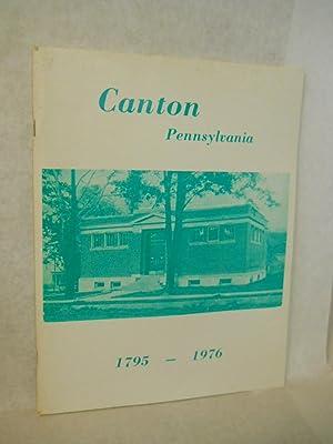 Canton, Pennsylvania 1795-1976: Arias, Nancy with Mary Campbell, Rita Flannery, et al.