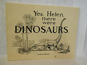 Yes, Helen, There Were Dinosaurs: the story of a Jurassic time trip. SIGNED by authors: Brown, ...