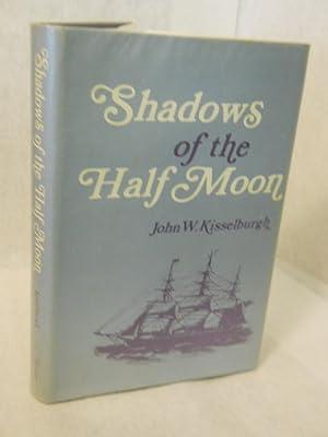 Shadows of the Half Moon: Kisselburgh, John W