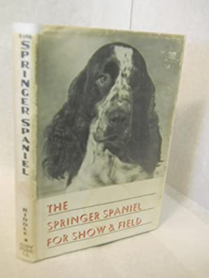 The Springer Spaniel: a complete presentation.Fourth Edition: Riddle, Maxwell