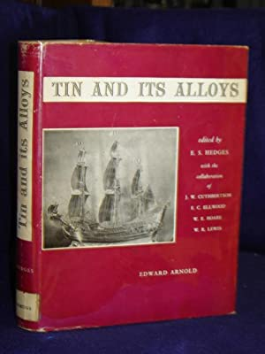 Tin and Its Alloys: Hedges, Ernest S., editor