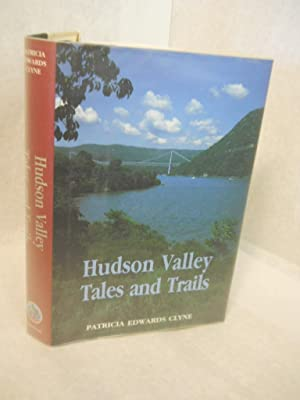 Hudson Valley Tales and Trails. SIGNED by author: Clyne, Patricia Edwards