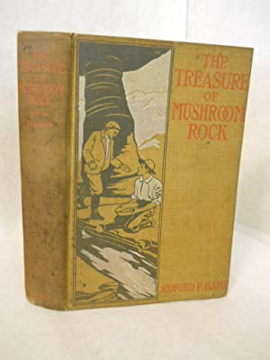 The Treasure of Mushroom Rock: a story of prospecting in the Rocky Mountains: Hamp, Sidford F.