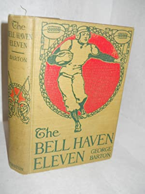 The Bell Haven Eleven: Barton, George.