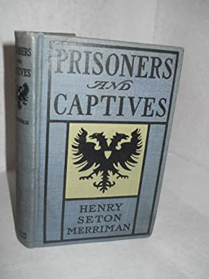 Prisoners and Captives: Merriman, Henry Seton