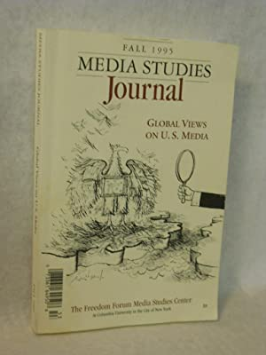 Media Studies Journal. Fall 1995: Global Views: Dennis, Everette E.,