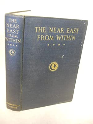The Near East from Within. Second authorized edition: author unknown