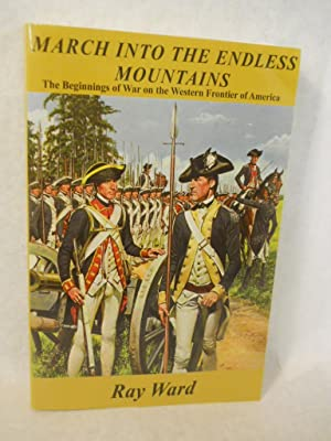 March Into the Endless Mountains - The Beginnings of War on the Western Frontier of America. The ...