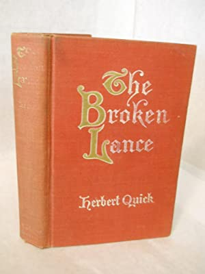 The Broken Lance: Quick, Herbert.