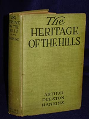 The Heritage of the Hills: Hankins, Arthur P.