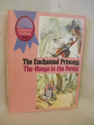 The Enchanted Princess/ The House in the Forest