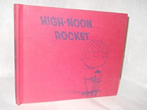 High-noon Rocket: May, Charles Paul.
