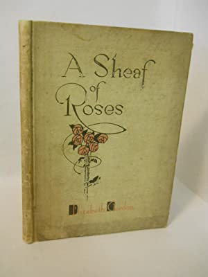 A Sheaf of Roses: Gordon, Elizabeth