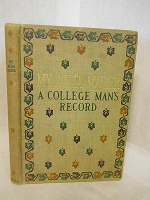 My Alma Mater, a College-man's Record: Wilson, Clara Powers, designer & illustrator