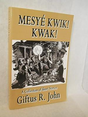 Mesye Kwik! Kwak! : a collection of: John, Giftus R.