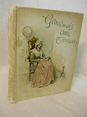 Grandma's Attic Treasures: a story of old-time: Brine, Mary D.