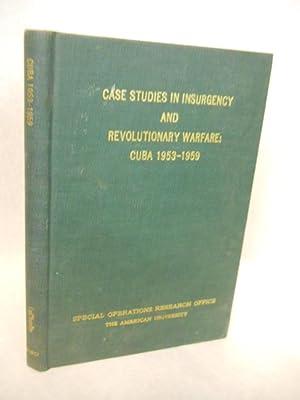 Case Studies in Insurgency and Revolutionary Warfare: Cuba 1953-1959: LaCharite, Norman A.
