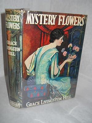 Mystery Flowers: Hill, Grace Livingston