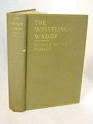 The Whistling Waddy: a Western Story: Hobart, Donald Bayne