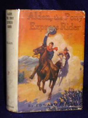 Alden the Pony Express Rider or Racing for Life (The Overland Series): Ellis, Edward S.
