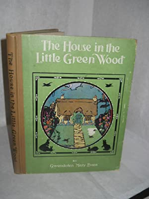 The House in the Little Green Wood: a Mrs. Bunchy Book: Evans, Gwendolen Mary