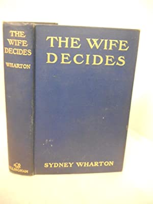 The Wife Decides: a novel: Wharton, Sydney.