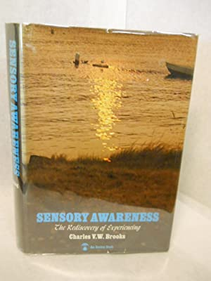 Sensory Awareness: The Rediscovery of Experiencing. SIGNED by author: Brooks, Charles V.W.