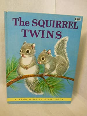 The Squirrel Twins. A Rand McNally Giant Book: Wing, Helen.