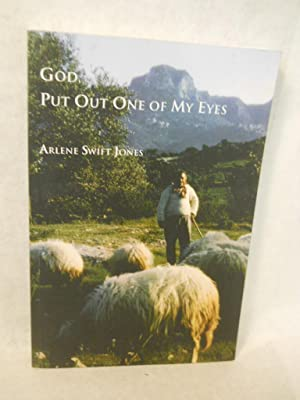 God, Put Out One of My Eyes: a Cyprus Memoir, 1962-1965. SIGNED by author: Jones, Arlene Swift