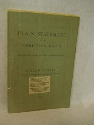 A Plain Statement of the Christian Faith in Opposition to the Faiths of Christendom. Fourth Edition...