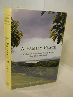 A Family Place: A Hudson Family Farm, Three Centuries, Five Wars, One Family. SIGNED by author: ...