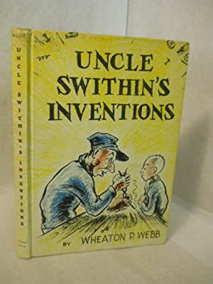 Uncle Swithin's Inventions: Webb, Wheaton P.